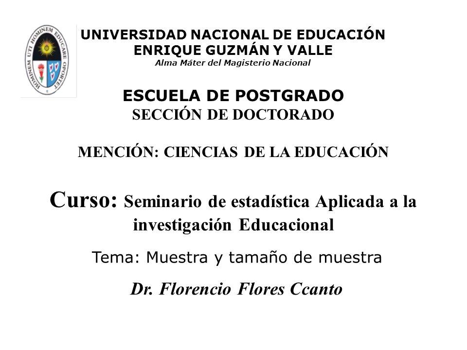 Curso: Seminario de estadística Aplicada a la investigación Educacional UNIVERSIDAD NACIONAL DE EDUCACIÓN ENRIQUE GUZMÁN Y VALLE Alma Máter del Magist