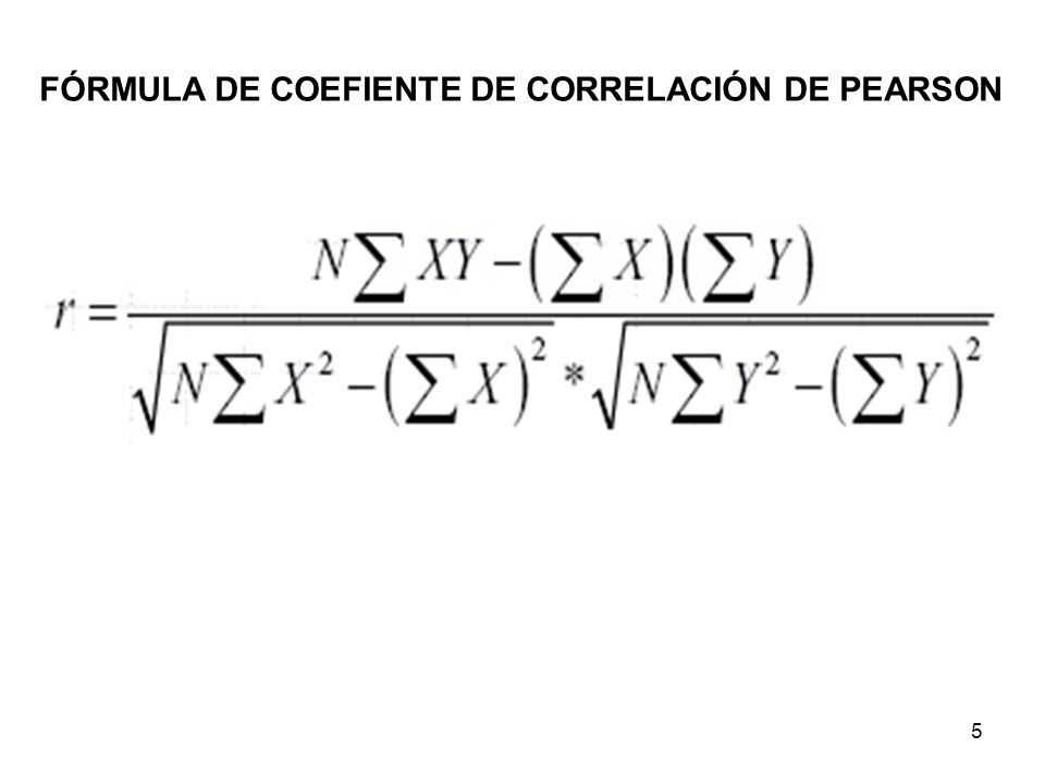 5 FÓRMULA DE COEFIENTE DE CORRELACIÓN DE PEARSON