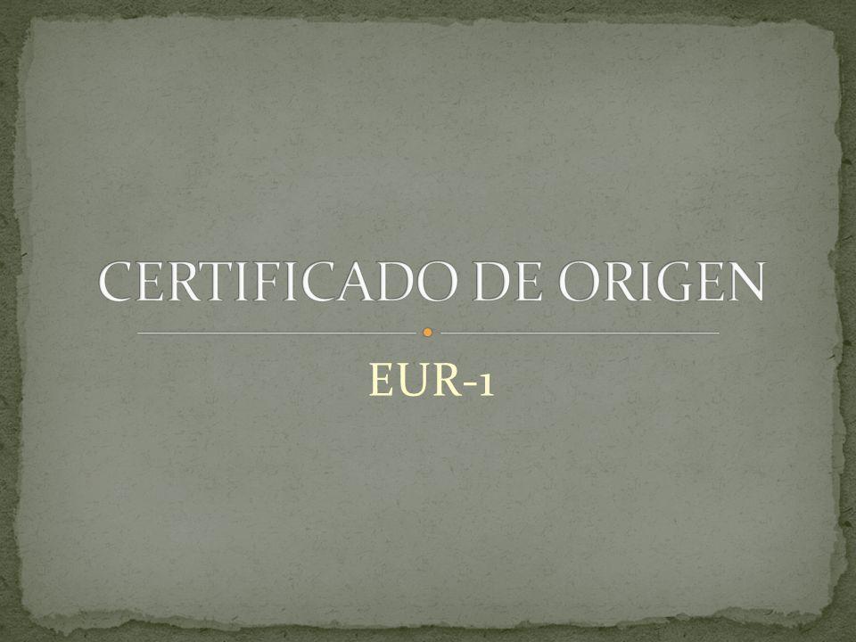 es un documento justificativo del origen preferencial otorgado por la Unión Europea con aquellos países con los cuales mantiene un Acuerdo preferencial.