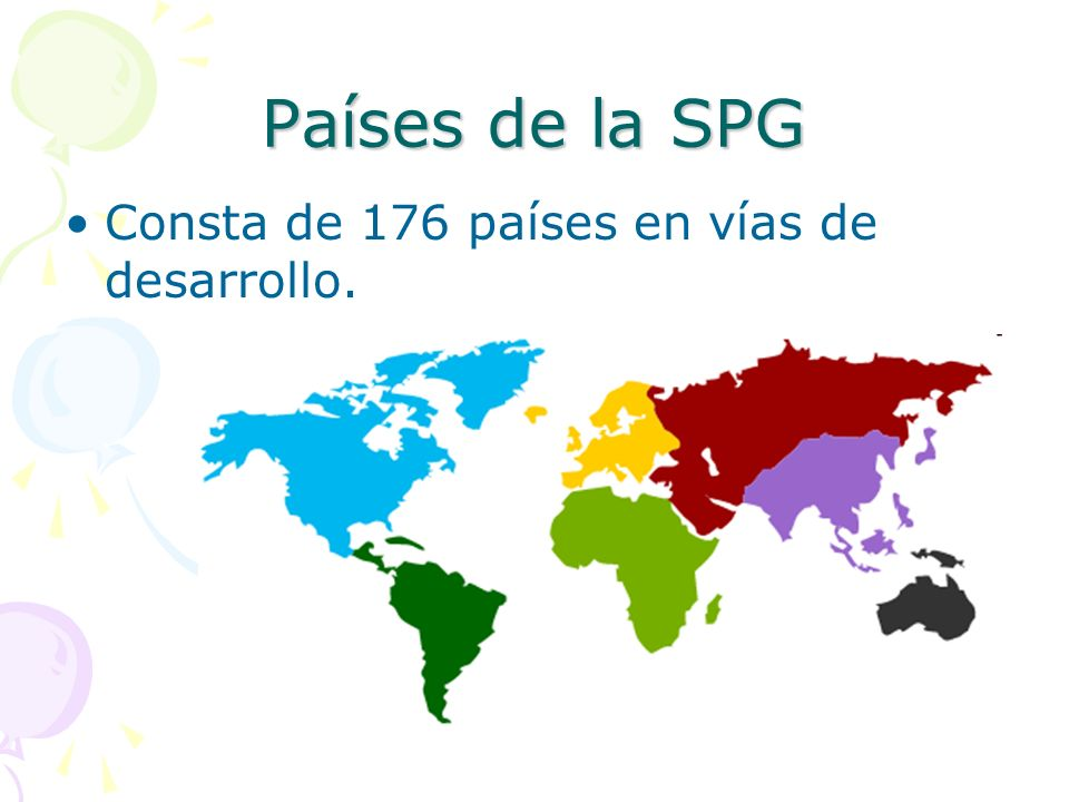 Países de la SPG Consta de 176 países en vías de desarrollo.