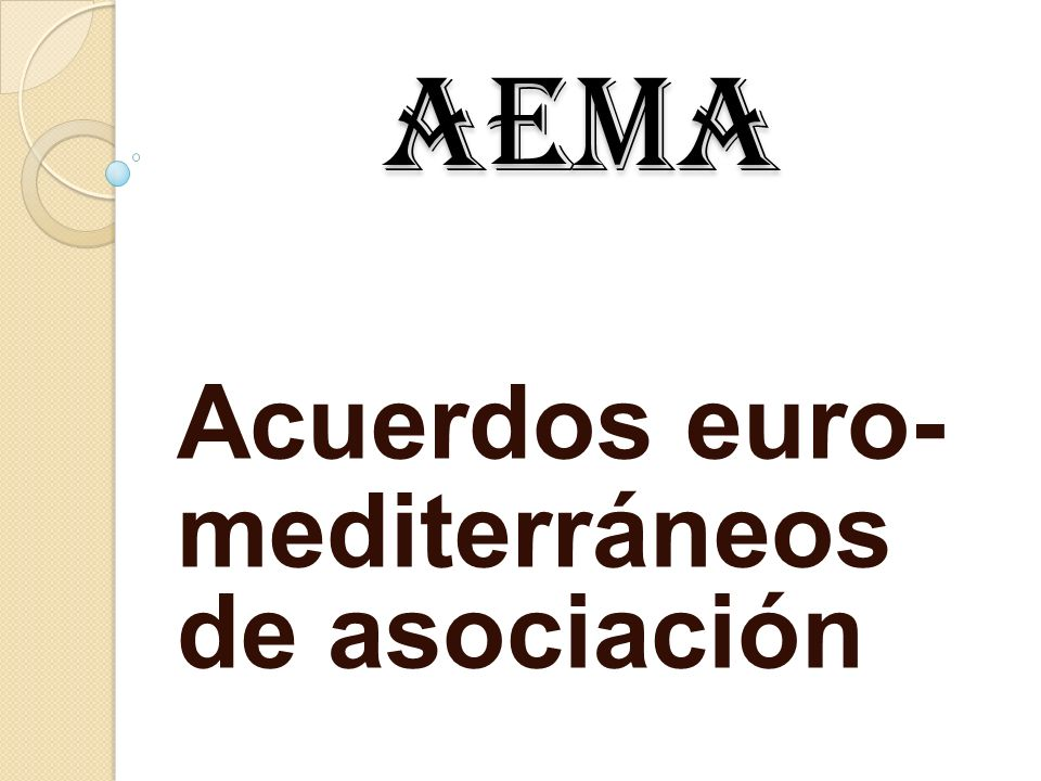 AEMA AEMA Acuerdos euro- mediterráneos de asociación