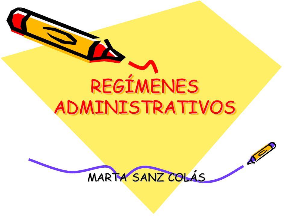 REGÍMENES ADMINISTRATIVOS MARTA SANZ COLÁS