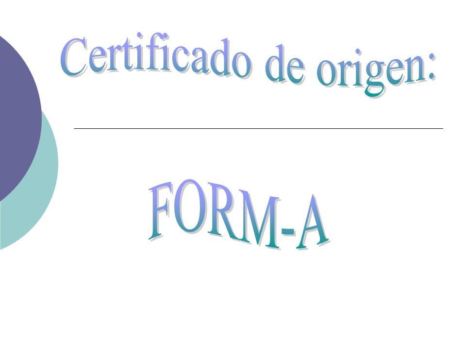 El Certificado de Origen FORM A es el documento que permite importar en la Unión Europea productos originarios de los países del Sistema de Preferencias Generalizadas (SPG),a condición de que hayan sido transportadas directamente a la Unión Europea.