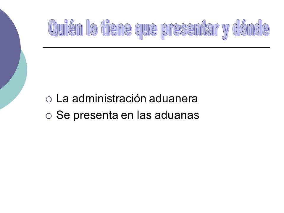 La administración aduanera Se presenta en las aduanas