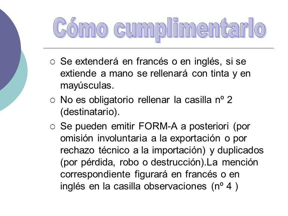 La casilla nº 8 (criterio de origen) indicará : -P: si la mercancía es enteramente obtenida.