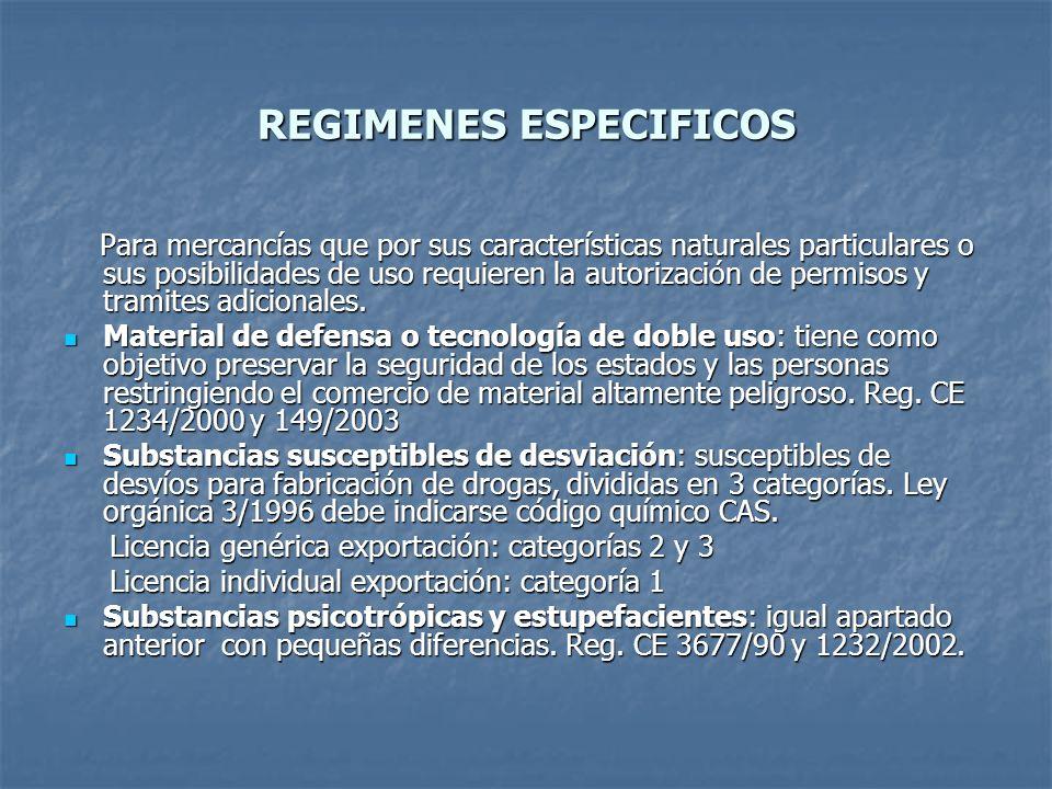 REGIMENES ESPECIFICOS Productos químicos peligrosos: altamente peligrosos, prohibidos o rigurosamente restringidos, especial cuidado en su embalaje y etiquetado, requiere notificación PIC, autorización y debe indicar código CAS.