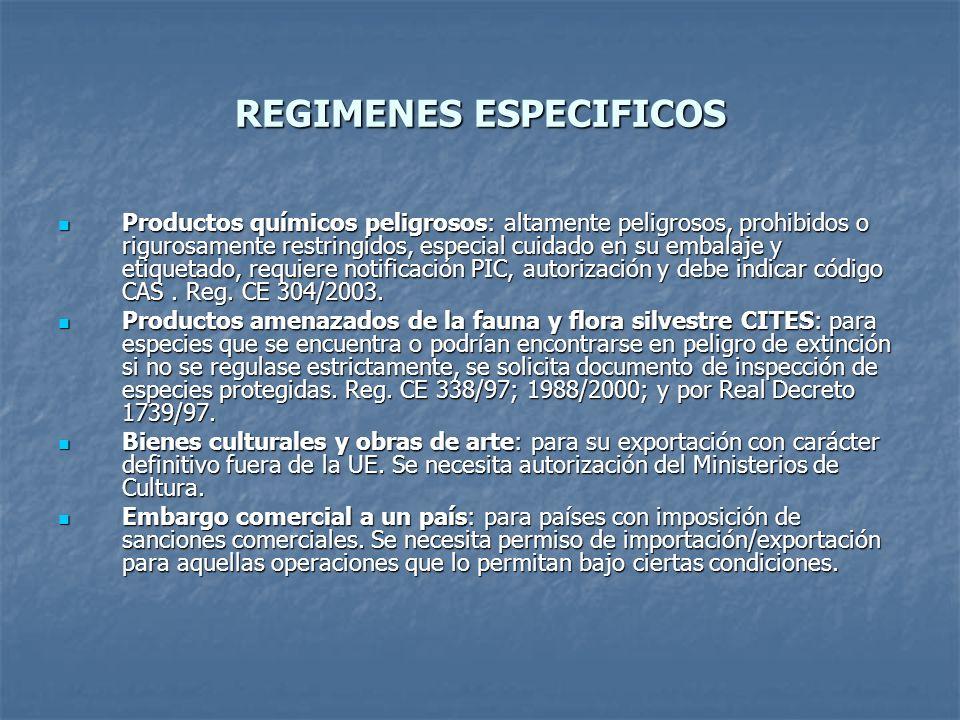 REGIMENES ESPECIFICOS Productos químicos peligrosos: altamente peligrosos, prohibidos o rigurosamente restringidos, especial cuidado en su embalaje y