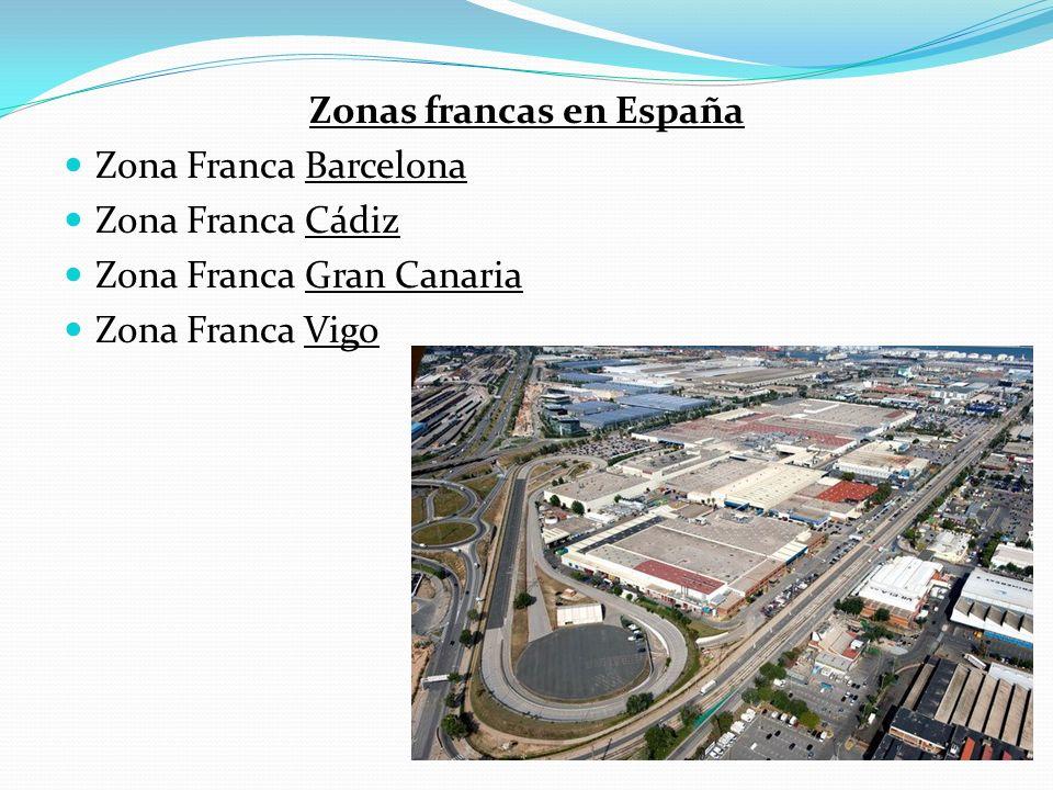 Zonas francas en España Zona Franca Barcelona Zona Franca Cádiz Zona Franca Gran Canaria Zona Franca Vigo