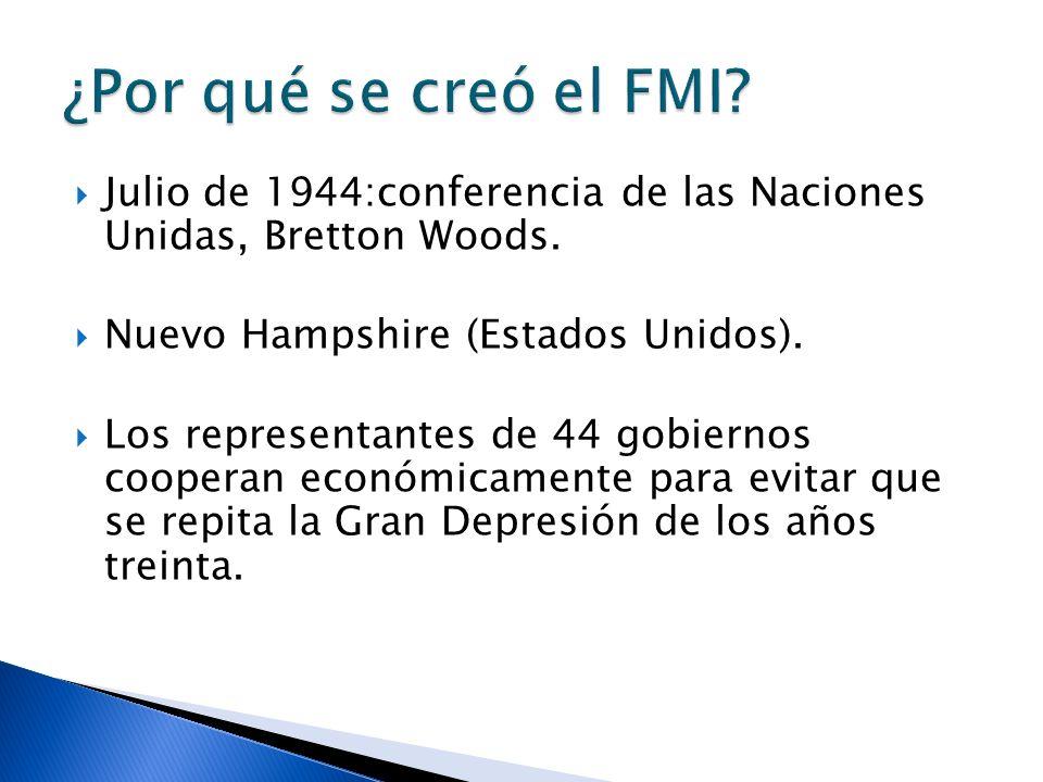 Julio de 1944:conferencia de las Naciones Unidas, Bretton Woods. Nuevo Hampshire (Estados Unidos). Los representantes de 44 gobiernos cooperan económi