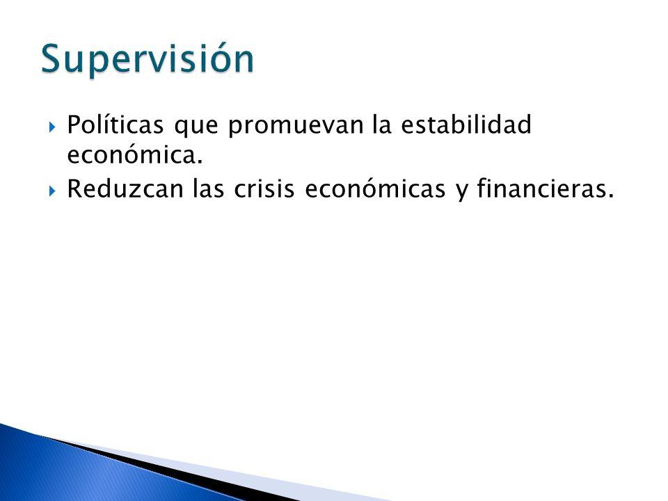 Políticas que promuevan la estabilidad económica. Reduzcan las crisis económicas y financieras.
