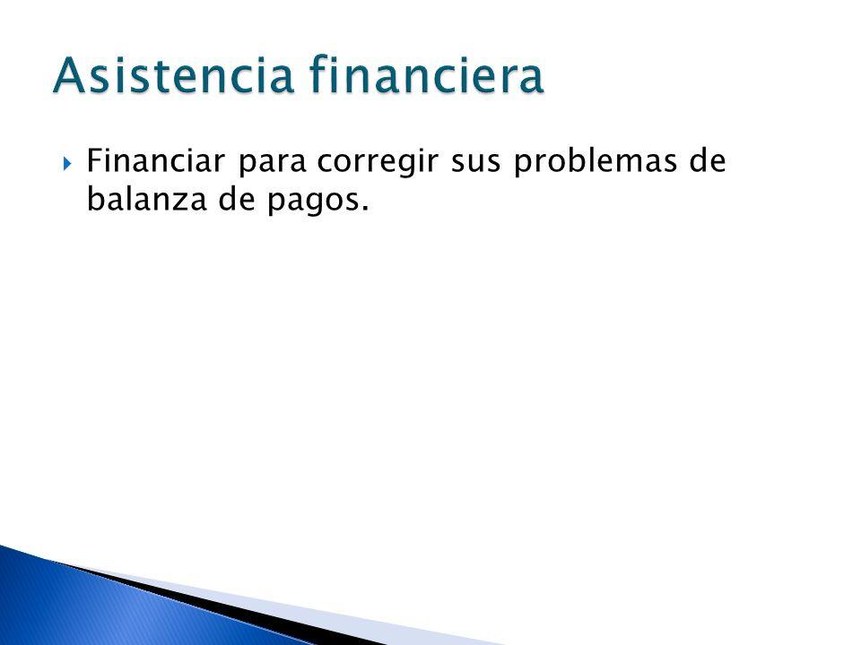 Financiar para corregir sus problemas de balanza de pagos.
