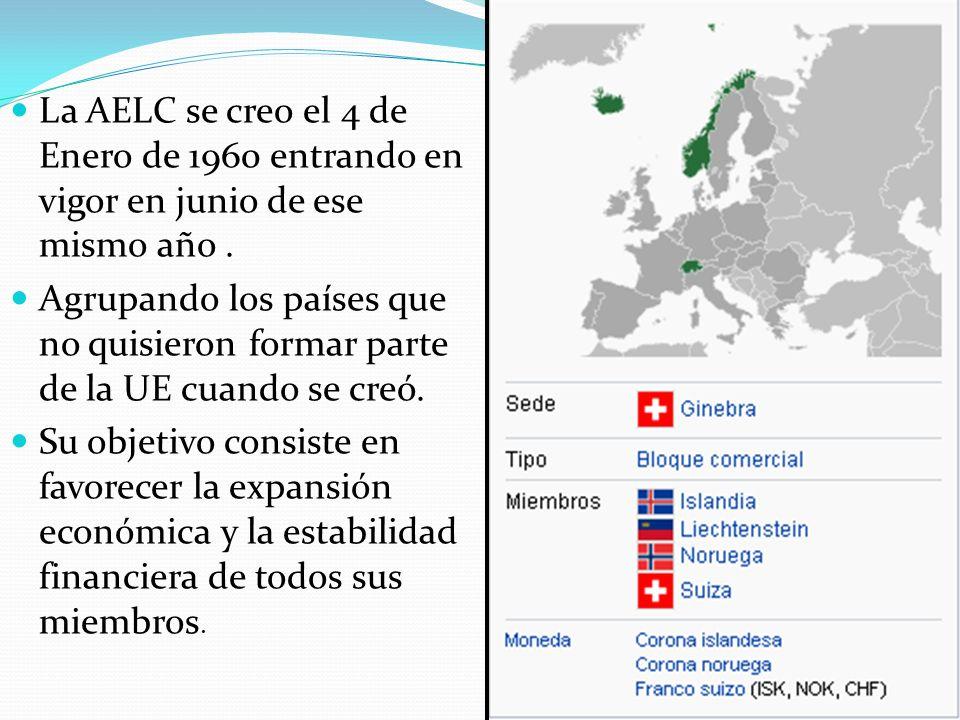 La AELC se creo el 4 de Enero de 1960 entrando en vigor en junio de ese mismo año. Agrupando los países que no quisieron formar parte de la UE cuando
