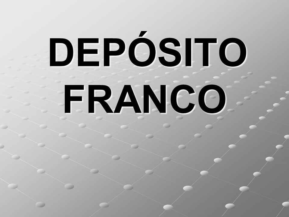DEPÓSITO FRANCO DEPÓSITO FRANCO