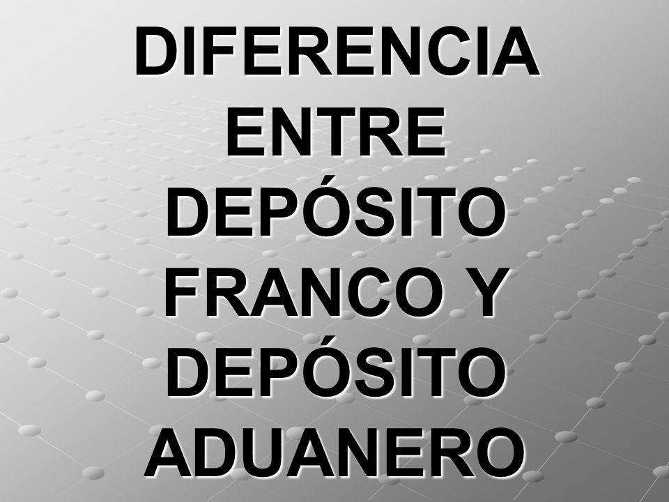 DIFERENCIA ENTRE DEPÓSITO FRANCO Y DEPÓSITO ADUANERO