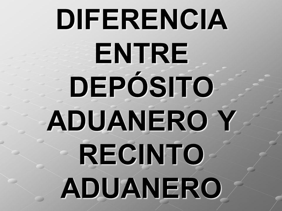 DIFERENCIA ENTRE DEPÓSITO ADUANERO Y RECINTO ADUANERO