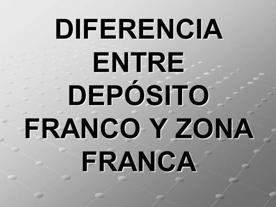 DIFERENCIA ENTRE DEPÓSITO FRANCO Y ZONA FRANCA