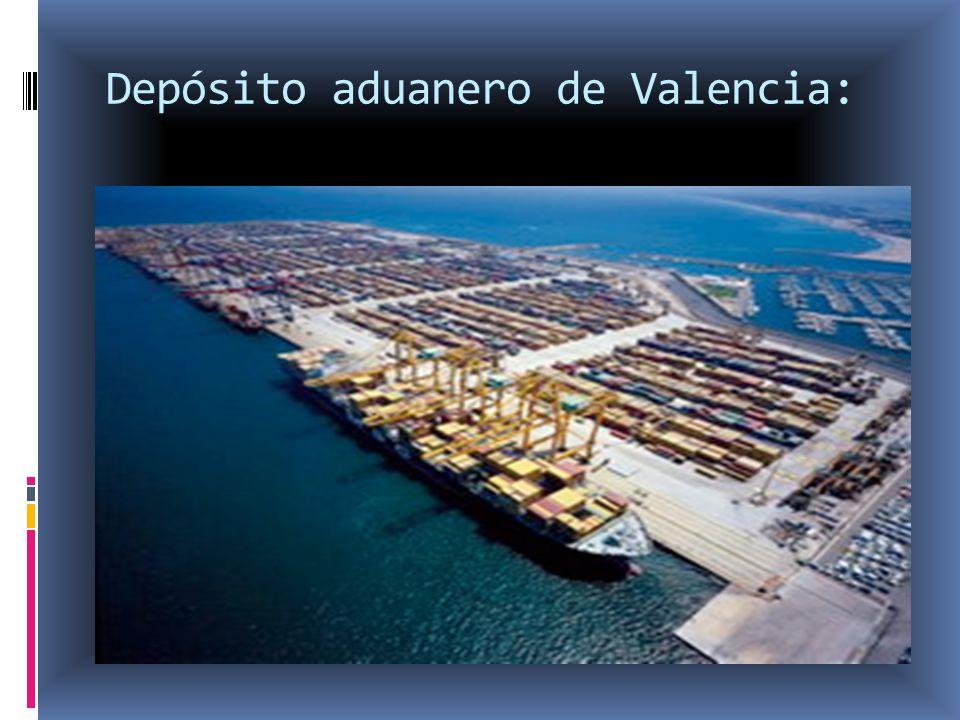 Depósito aduanero de Valencia: