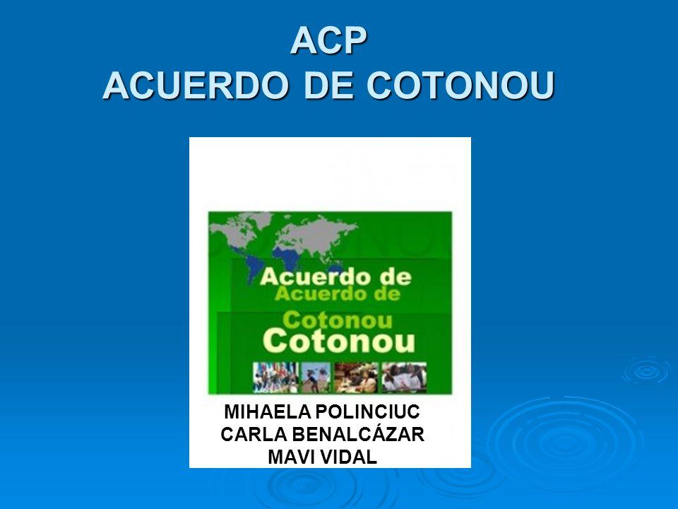 Acuerdo de Cotonou Acuerdo de intercambio comercial y de asistencia Acuerdo de intercambio comercial y de asistencia