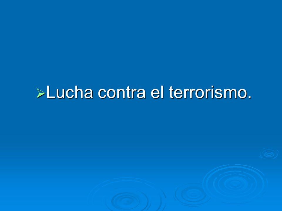 Lucha contra el terrorismo. Lucha contra el terrorismo.