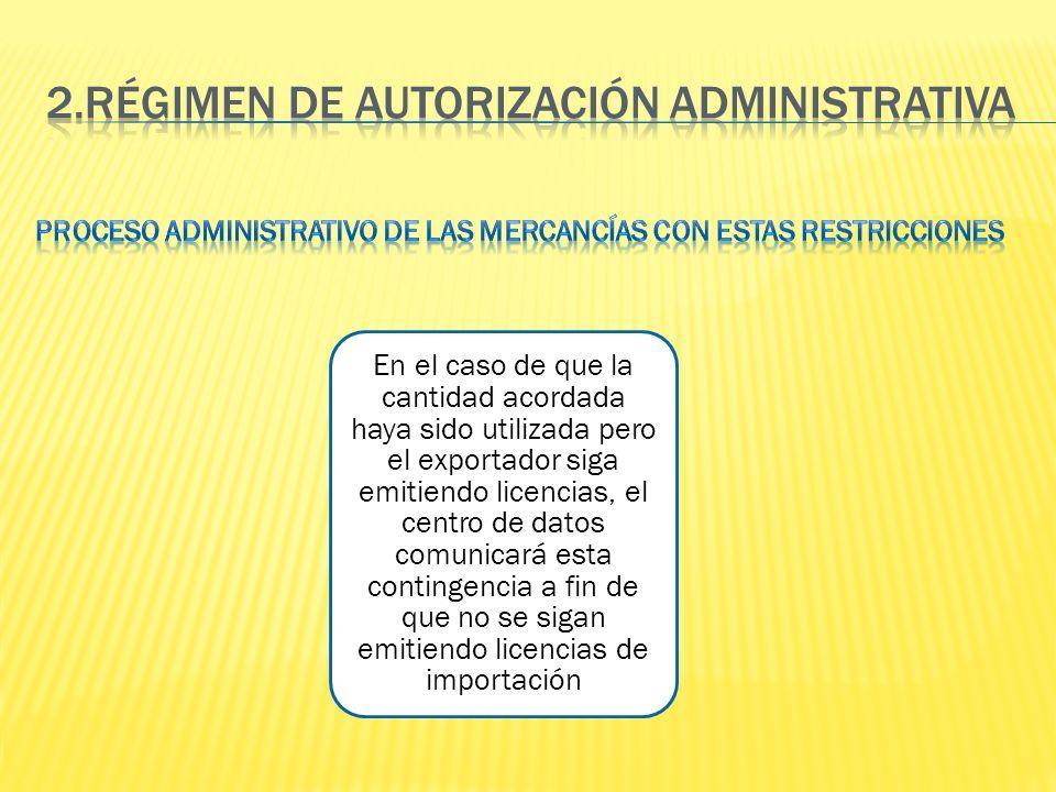 En el caso de que la cantidad acordada haya sido utilizada pero el exportador siga emitiendo licencias, el centro de datos comunicará esta contingenci