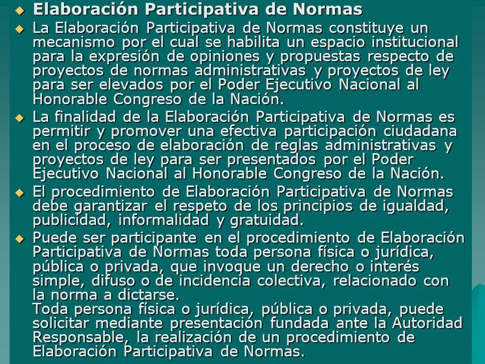 Elaboración Participativa de Normas Elaboración Participativa de Normas La Elaboración Participativa de Normas constituye un mecanismo por el cual se