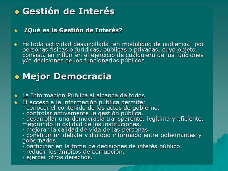 Gestión de Interés Gestión de Interés ¿Qué es la Gestión de Interés? ¿Qué es la Gestión de Interés? Es toda actividad desarrollada -en modalidad de au