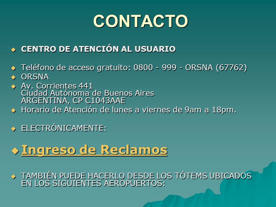 CONTACTO CONTACTO CENTRO DE ATENCIÓN AL USUARIO CENTRO DE ATENCIÓN AL USUARIO Teléfono de acceso gratuito: 0800 - 999 - ORSNA (67762) Teléfono de acce