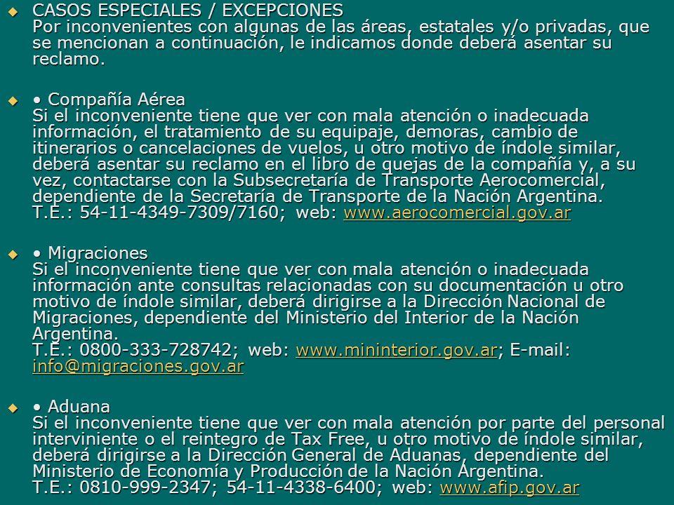 CASOS ESPECIALES / EXCEPCIONES Por inconvenientes con algunas de las áreas, estatales y/o privadas, que se mencionan a continuación, le indicamos dond