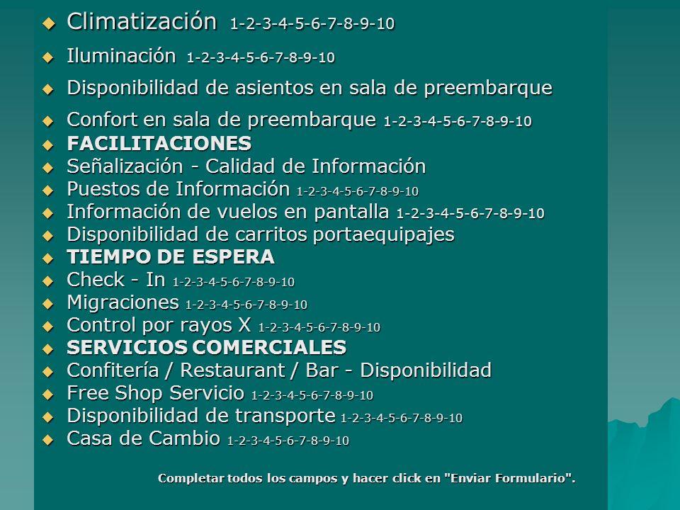 Climatización 1-2-3-4-5-6-7-8-9-10 Climatización 1-2-3-4-5-6-7-8-9-10 Iluminación 1-2-3-4-5-6-7-8-9-10 Iluminación 1-2-3-4-5-6-7-8-9-10 Disponibilidad