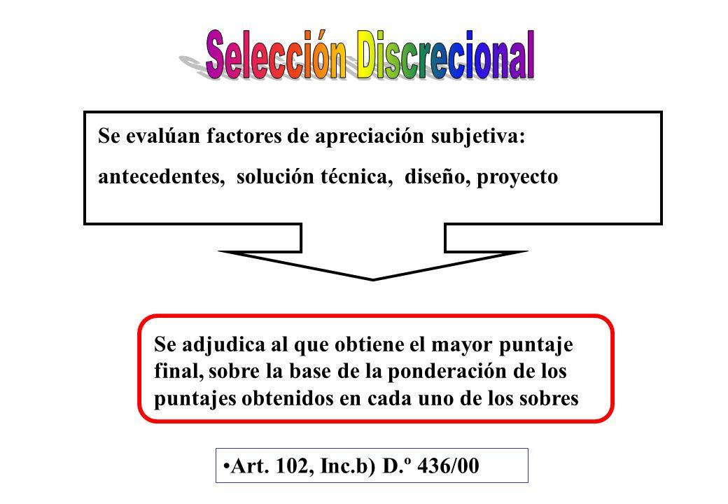 Cumplidos ciertos requisitos gana el que ofrece el mejor precio Prevalecen factores económicos Art.102, inc.a) D.º 436/02