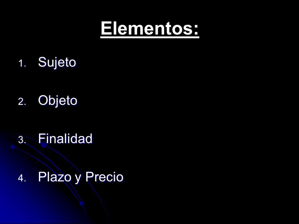 Elementos: 1. Sujeto 2. Objeto 3. Finalidad 4. Plazo y Precio
