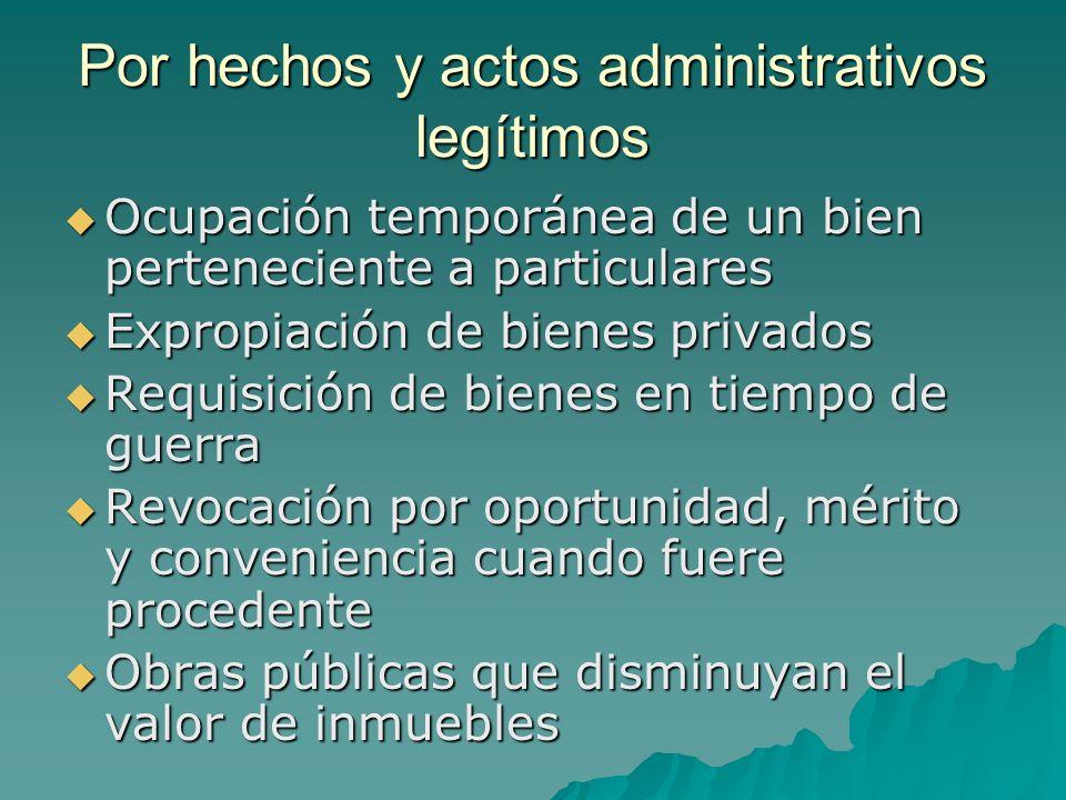 Por hechos y actos administrativos legítimos Ocupación temporánea de un bien perteneciente a particulares Ocupación temporánea de un bien pertenecient