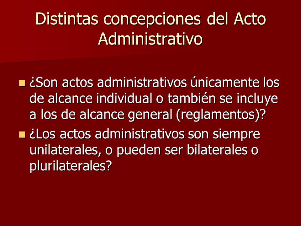Distintas concepciones del Acto Administrativo ¿Son actos administrativos únicamente los de alcance individual o también se incluye a los de alcance g