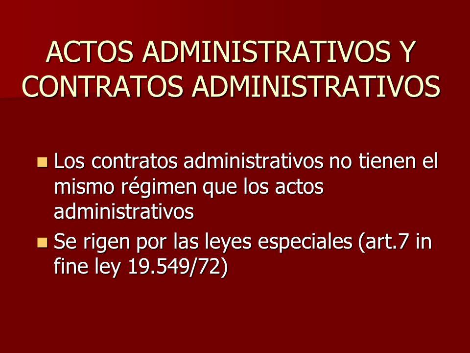 ACTOS ADMINISTRATIVOS Y CONTRATOS ADMINISTRATIVOS Los contratos administrativos no tienen el mismo régimen que los actos administrativos Los contratos