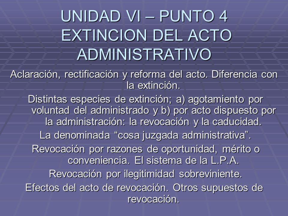 CADUCIDAD ( Art.21 L.P.A.) Procede cuando el interesado no cumpliere las condiciones fijadas en el acto administrativo.