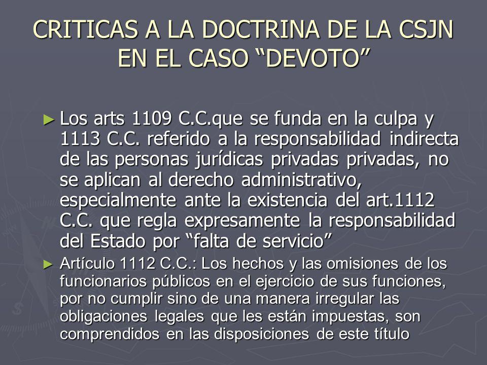 CRITICAS A LA DOCTRINA DE LA CSJN EN EL CASO DEVOTO Los arts 1109 C.C.que se funda en la culpa y 1113 C.C.