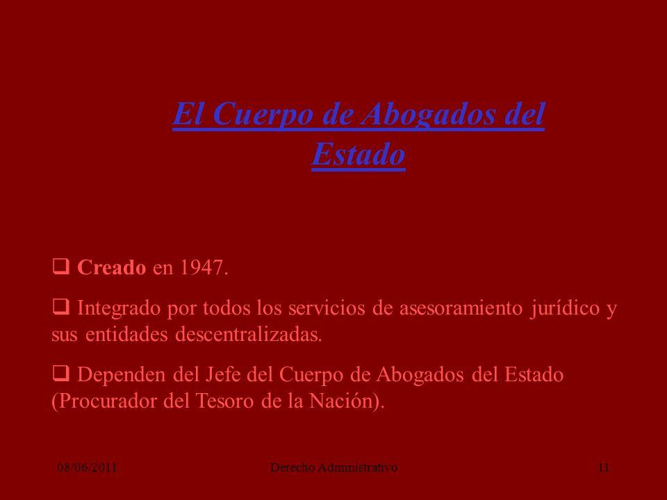 08/06/2011Derecho Administrativo11 El Cuerpo de Abogados del Estado Creado en 1947.