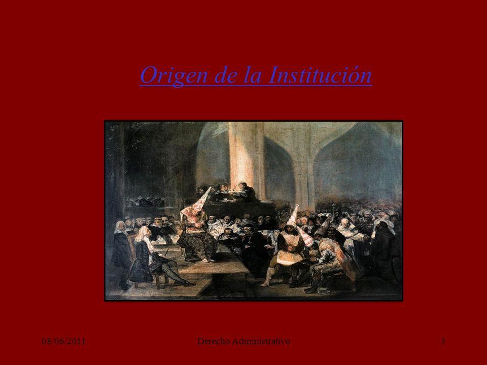 08/06/2011Derecho Administrativo3 Origen de la Institución