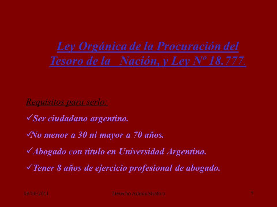 08/06/2011Derecho Administrativo7 Ley Orgánica de la Procuración del Tesoro de la Nación, y Ley Nº 18.777.