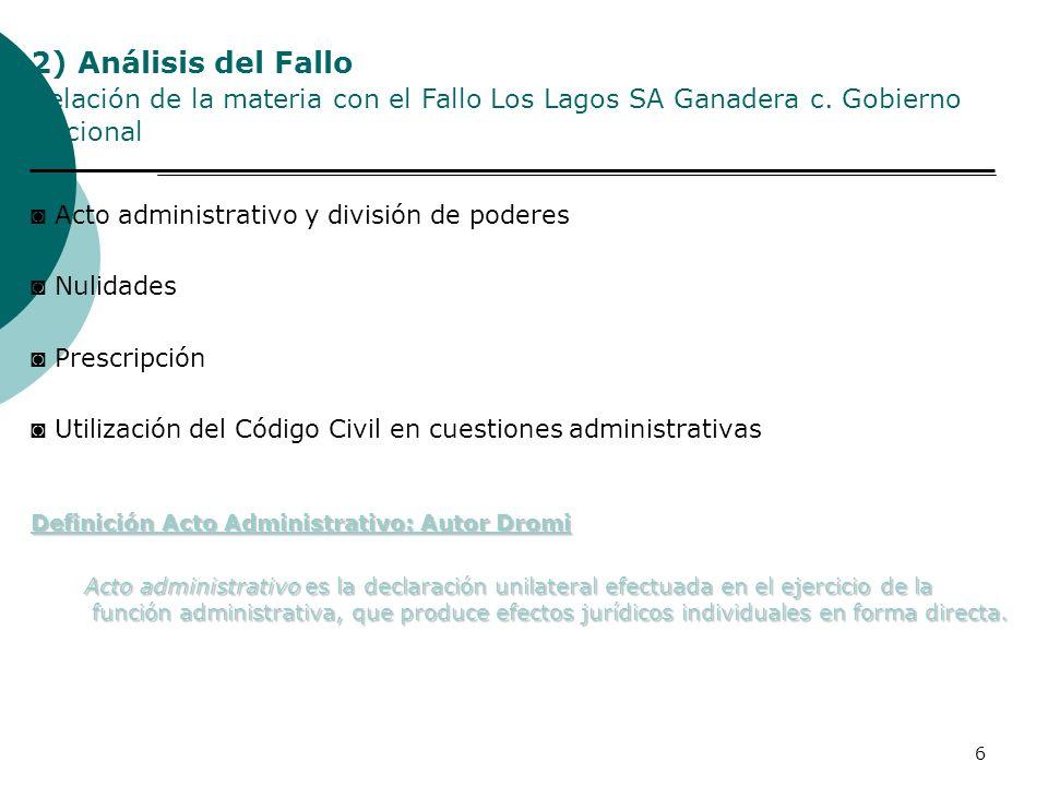 6 Acto administrativo y división de poderes Nulidades Prescripción Utilización del Código Civil en cuestiones administrativas Definición Acto Administ