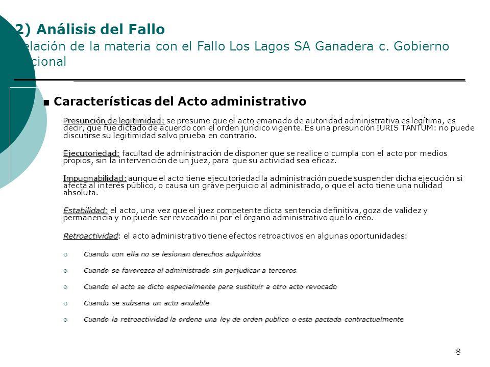 8 Características del Acto administrativo Presunción de legitimidad: Presunción de legitimidad: se presume que el acto emanado de autoridad administra