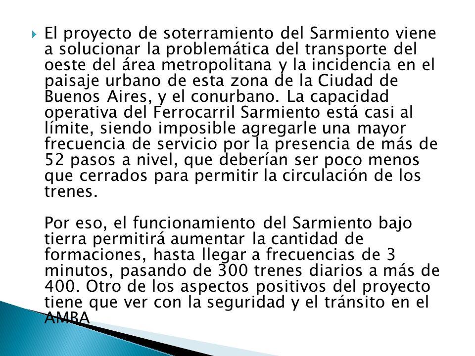 El proyecto de soterramiento del Sarmiento viene a solucionar la problemática del transporte del oeste del área metropolitana y la incidencia en el pa