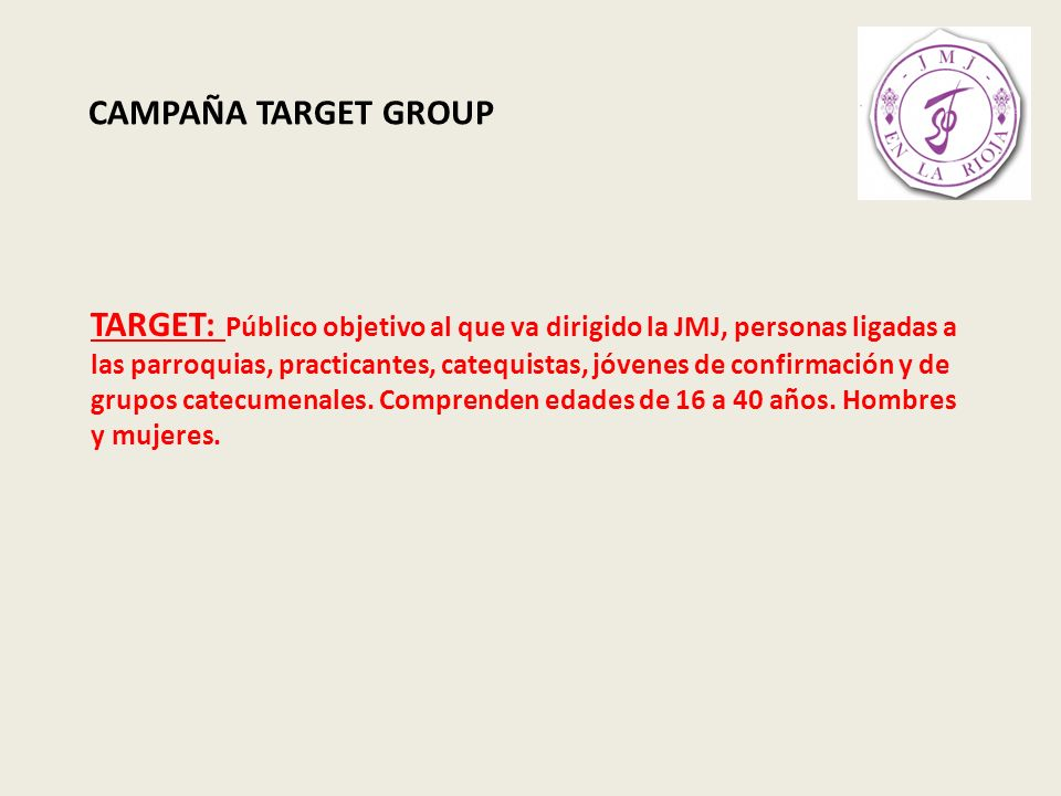 CAMPAÑA TARGET GROUP HERRAMIENTAS DE COMUNICACIÓN RADIOCARTELERÍA PRESENTACIONES EN PARROQUIAS