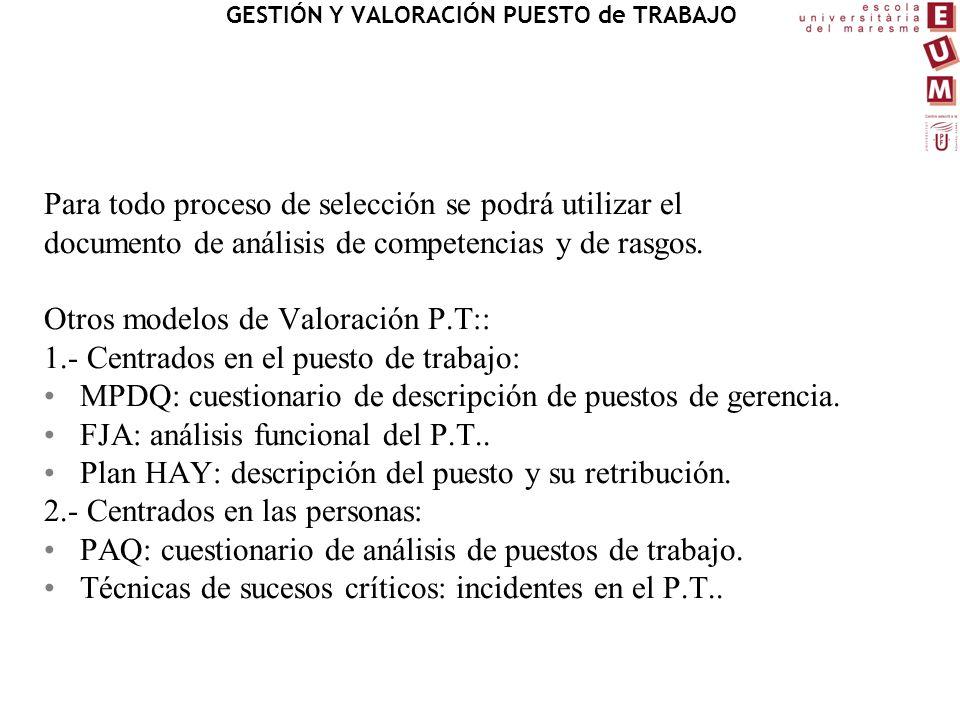 Para todo proceso de selección se podrá utilizar el documento de análisis de competencias y de rasgos. Otros modelos de Valoración P.T:: 1.- Centrados