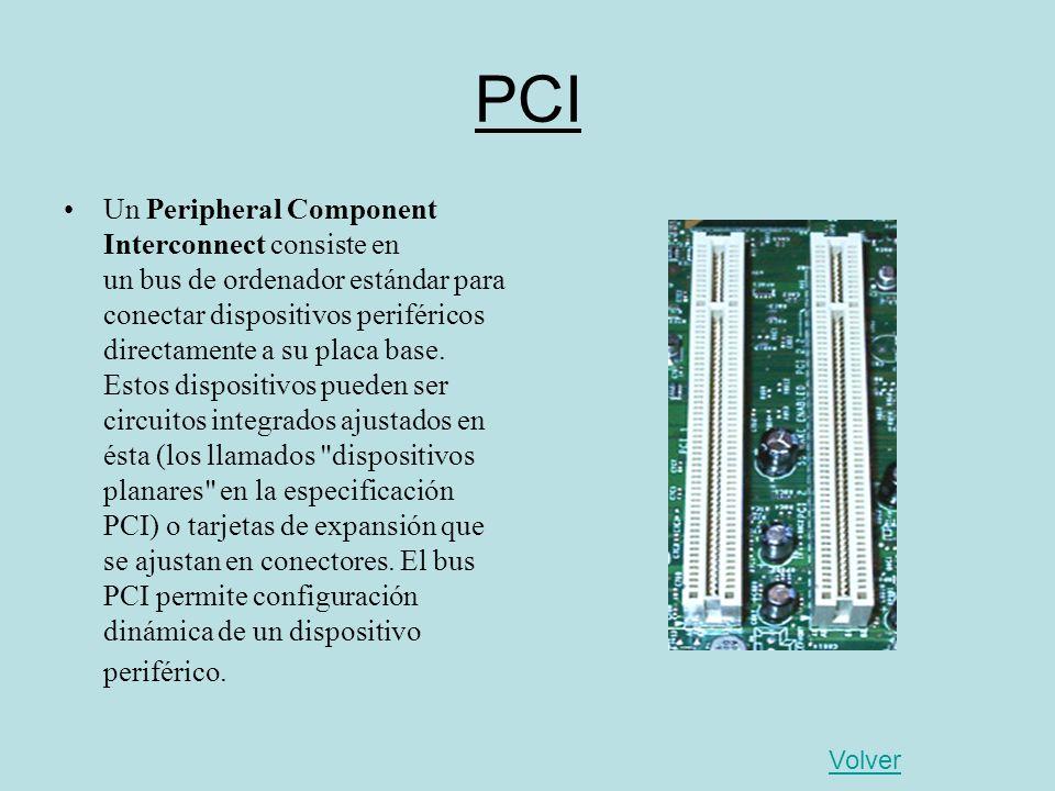 PCI Un Peripheral Component Interconnect consiste en un bus de ordenador estándar para conectar dispositivos periféricos directamente a su placa base.