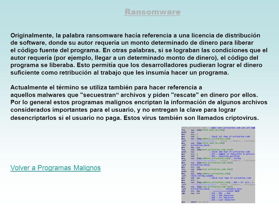 Ransomware Originalmente, la palabra ransomware hacía referencia a una licencia de distribución de software, donde su autor requería un monto determin