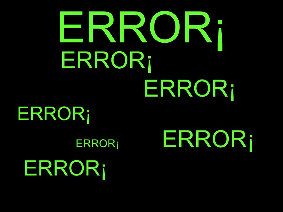 ERROR¡ ERROR¡ ERROR¡ ERROR¡ ERROR¡ ERROR¡ ERROR¡