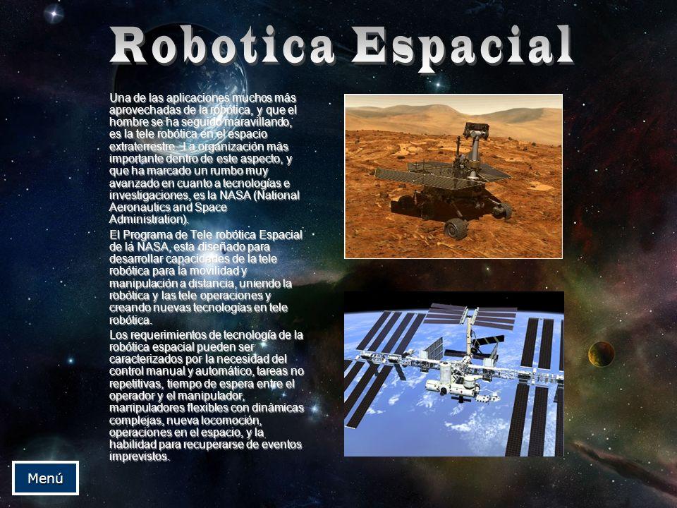 Una de las aplicaciones muchos más aprovechadas de la robótica, y que el hombre se ha seguido maravillando, es la tele robótica en el espacio extrater