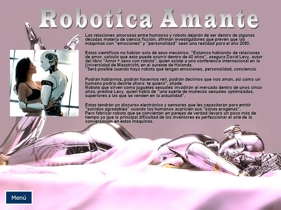 Las relaciones amorosas entre humanos y robots dejarán de ser dentro de algunas décadas materia de ciencia ficción, afirman investigadores que prevén