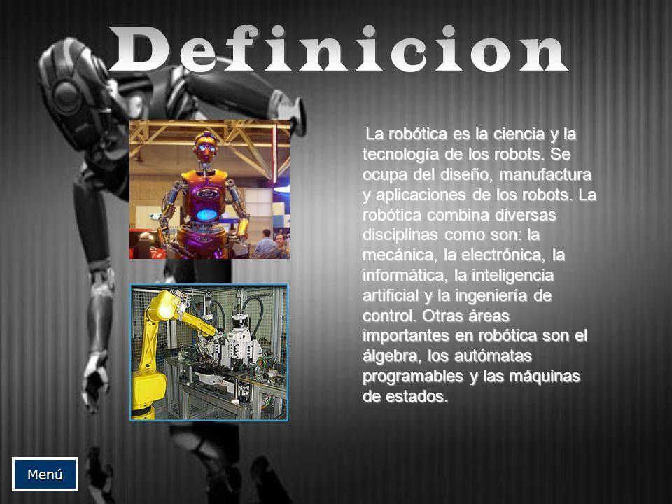 La robótica es la ciencia y la tecnología de los robots. Se ocupa del diseño, manufactura y aplicaciones de los robots. La robótica combina diversas d